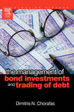 The Management of Bond Investments and Trading of Debt by Dimitris N Chorafas