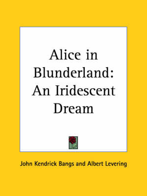 Alice in Blunderland: an Iridescent Dream (1907) by John Kendrick Bangs image