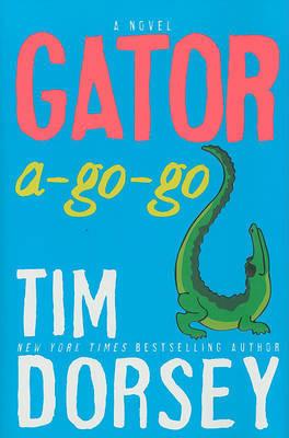 Gator-a-Go-Go: A Novel by Tim Dorsey image