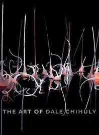 Art of Dale Chihuly by Timothy Burgard image