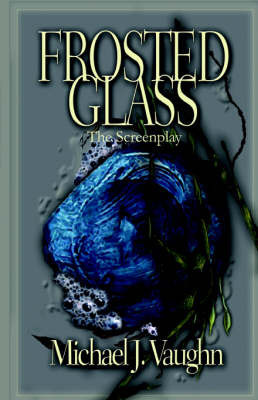 Frosted Glass by Michael J Vaughn