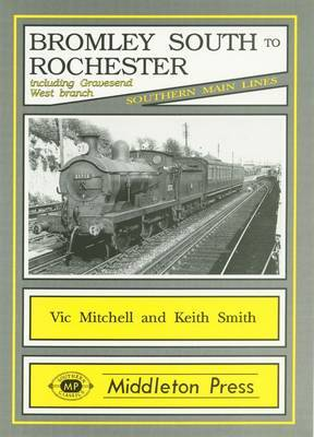 Bromley South to Rochester by Vic Mitchell