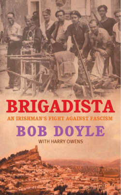 Brigadista: An Irishman's Fight Against Fascim by Bob Doyle image