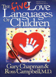 The Five Languages of Children by Gary Chapman