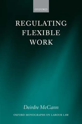 Regulating Flexible Work by Deirdre McCann