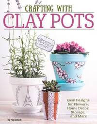 Crafting with Clay Pots by Peg Couch