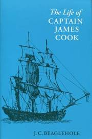 The Life of Captain James Cook by J.C. Beaglehole