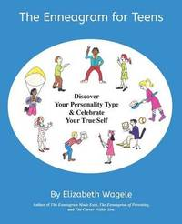 The Enneagram for Teens by Elizabeth Wagele