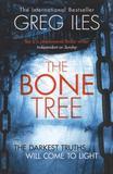 The Bone Tree (Penn Cage, Book 5) by Greg Iles