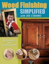 Wood Finishing Simplified by Joe L'Erario image