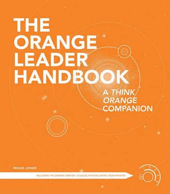 The Orange Leader Handbook: A Think Orange Companion by Reggie Joiner image