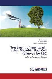 Treatment of Spentwash Using Microbial Fuel Cell Followed by Rbc by Anupama S.
