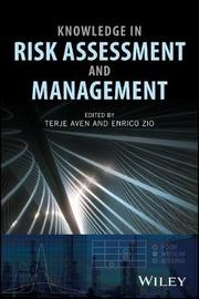 Knowledge in Risk Assessment and Management by Terje Aven