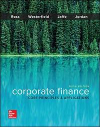 Corporate Finance: Core Principles and Applications by Stephen A Ross