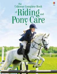 The Complete Book of Riding and Pony Care by Gill Harvey