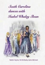 South Carolina Dances with Isabel Whaley Sloan by Patricia McNeely