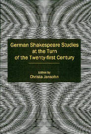 German Shakespeare Studies at the Turn of the Twenty-first Century by Christa Jansohn image