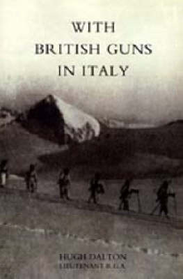 With British Guns in Italy by Hugh Dalton image