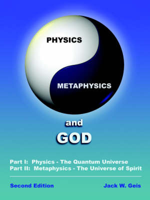 Physics, Metaphysics and God by Jack W. Geis image