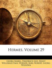 Hermes, Volume 29 by Ernst Willibald Emil Hbner