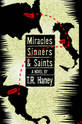 Miracles, Sinners and Saints by T.R. Haney