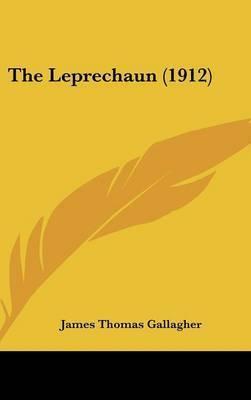 The Leprechaun (1912) by James Thomas Gallagher