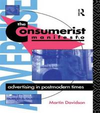 The Consumerist Manifesto by Martin P. Davidson image