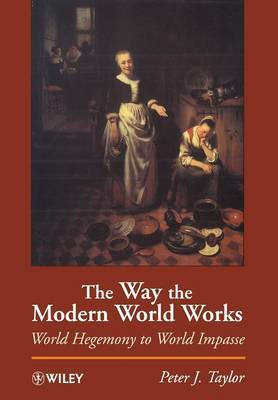 The Way the Modern World Works by Peter J Taylor image