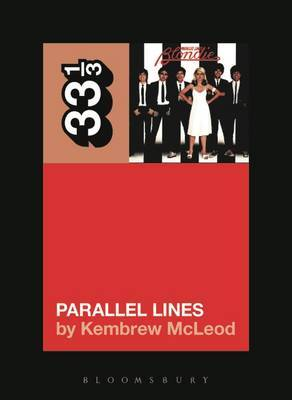 Blondie's Parallel Lines by Kembrew McLeod