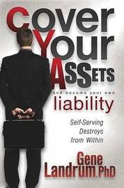 Cover Your Assets and Become Your Own Liability by Gene Landrum