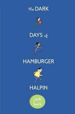 The Dark Days of Hamburger Halpin by Josh Berk image