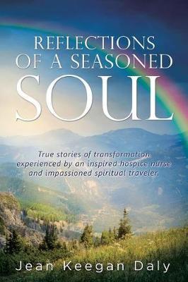 Reflections of a Seasoned Soul by Jean Keegan Daly