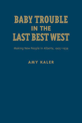 Baby Trouble in the Last Best West by Amy Kaler image