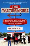 The Tastemakers by David Sax