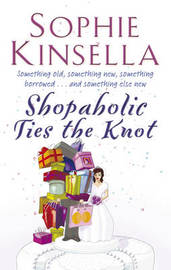 Shopaholic Ties the Knot (Shopaholic #3) by Sophie Kinsella image