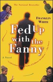 Fed Up with the Fanny by Franklin White image