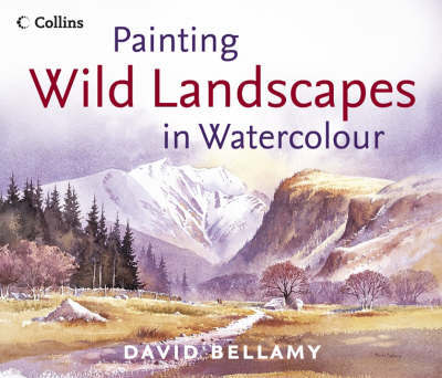 Painting Wild Landscapes in Watercolour by David Bellamy image