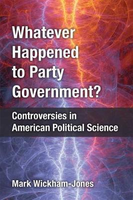 Whatever Happened to Party Government? by Mark Wickham-Jones image