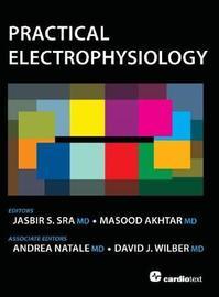 Practical Electrophysiology by Jasbir S. Sra