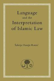 Language and the Interpretation of Islamic Law by Sukrija Husejn Ramic image