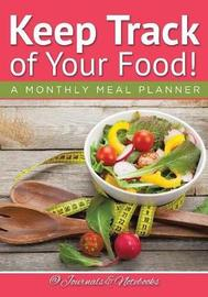 Keep Track of Your Food! a Monthly Meal Planner by @ Journals and Notebooks
