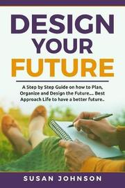 Design your Future by Susan Johnson image