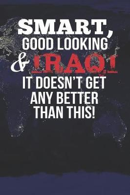 Smart, Good Looking & Iraqi It Doesn't Get Any Better Than This! by Natioo Publishing