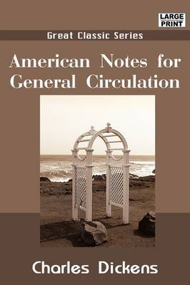 American Notes for General Circulation by Charles Dickens image