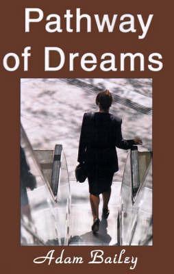 Pathway of Dreams by Adam Bailey image