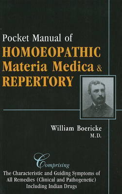 Pocket Manual of Homeopathic Materia Medica & Repertory by William Boericke