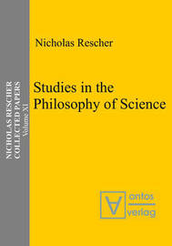 Studies in the Philosophy of Science by Nicholas Rescher