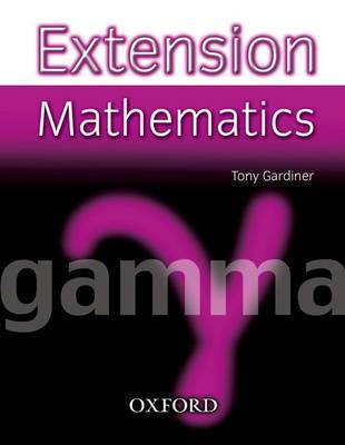 Extension Mathematics: Year 9: Gamma by Tony Gardiner image