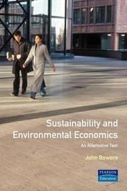 Sustainability and Environmental Economics by John Bowers image