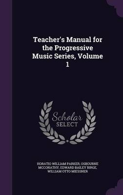 Teacher's Manual for the Progressive Music Series, Volume 1 by Horatio William Parker image